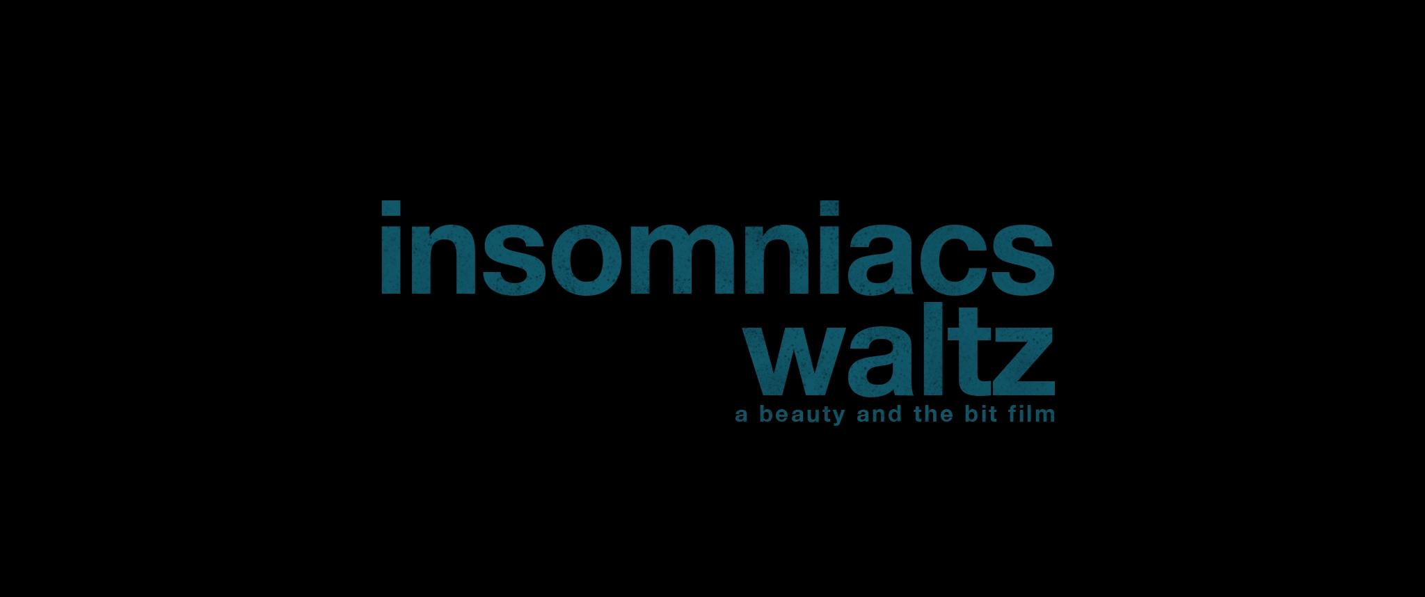 Insomniacs Waltz, Beauty and The Bit