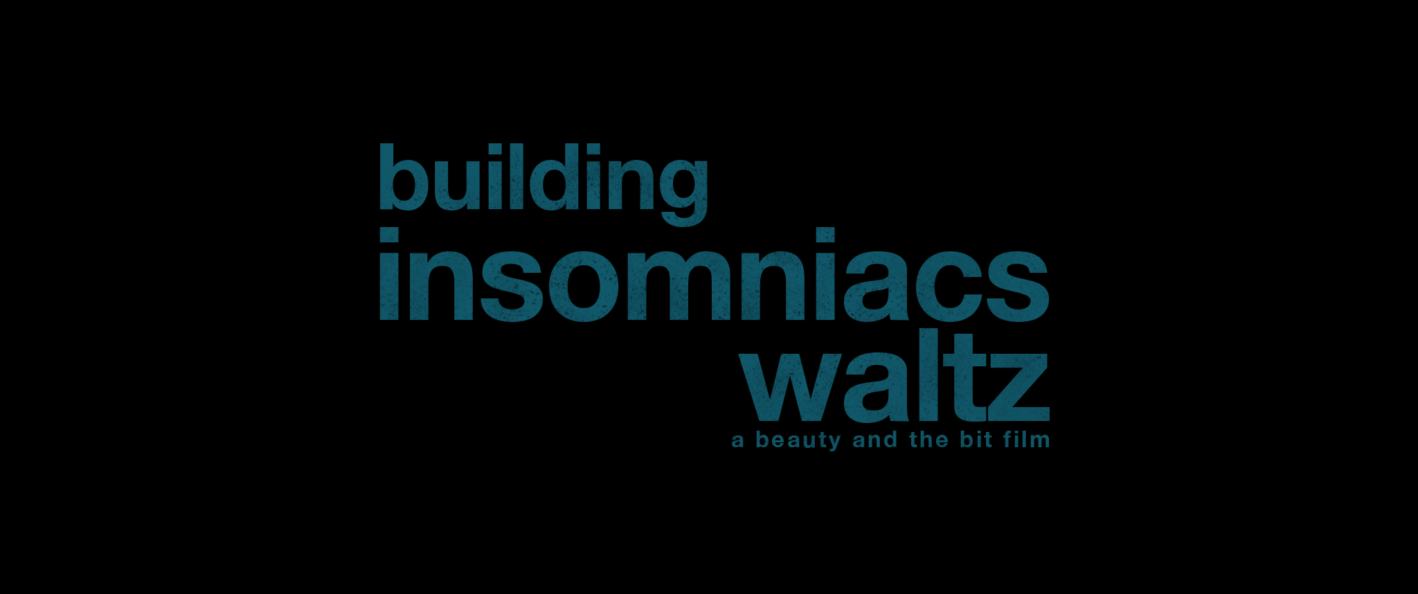 Insomniacs Waltz Making Of, Beauty and The Bit