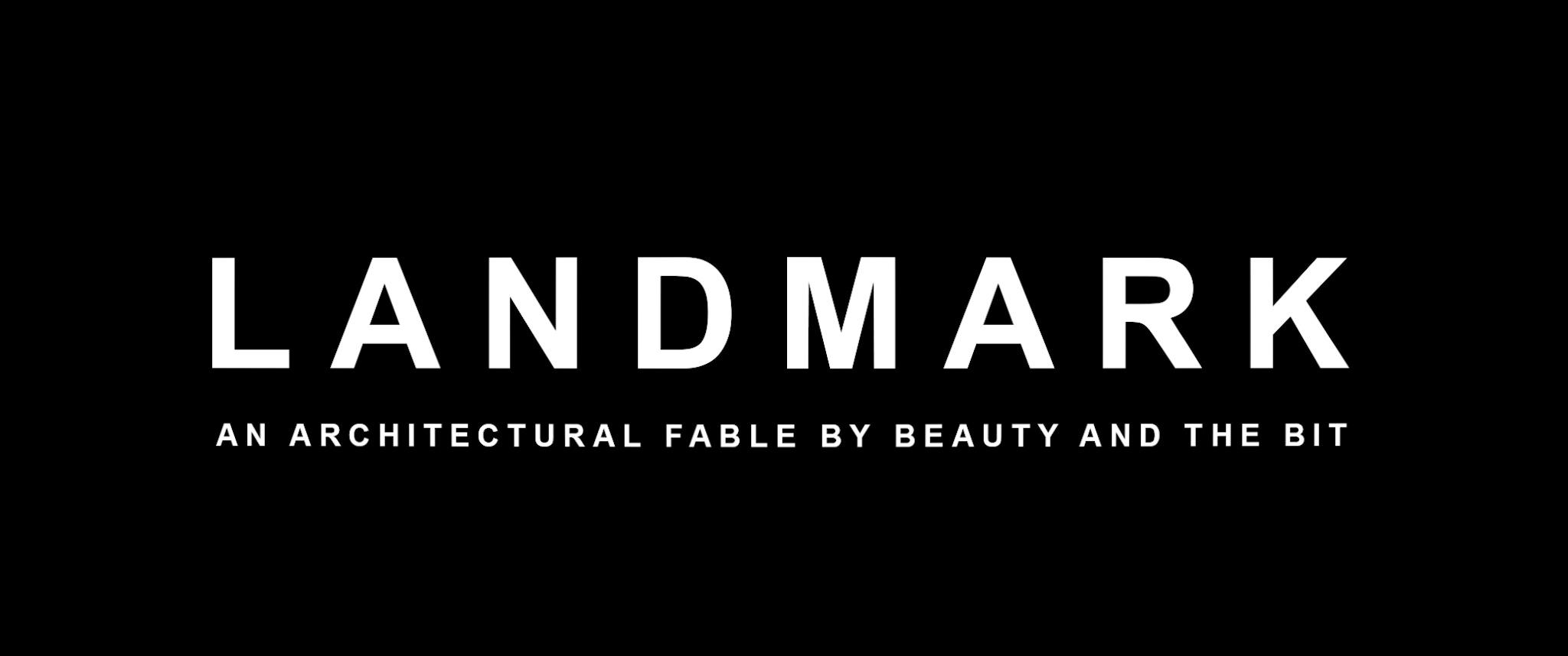 LANDMARK, Beauty and The Bit